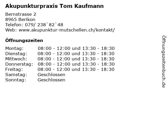 Akupunkturpraxis Tom Kaufmann in Berikon: Adresse und Öffnungszeiten