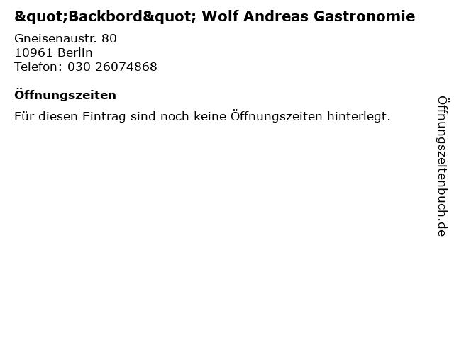 """""""Backbord"""" Wolf Andreas Gastronomie in Berlin: Adresse und Öffnungszeiten"""