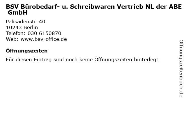 BSV Bürobedarf- u. Schreibwaren Vertrieb NL der ABE GmbH in Berlin: Adresse und Öffnungszeiten