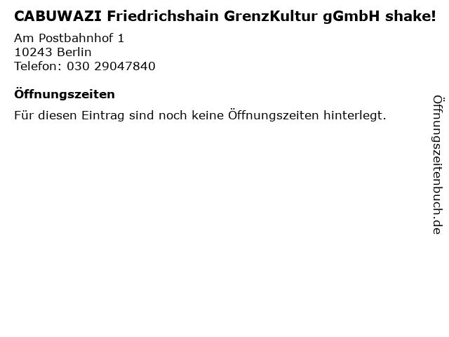 CABUWAZI Friedrichshain GrenzKultur gGmbH shake! in Berlin: Adresse und Öffnungszeiten
