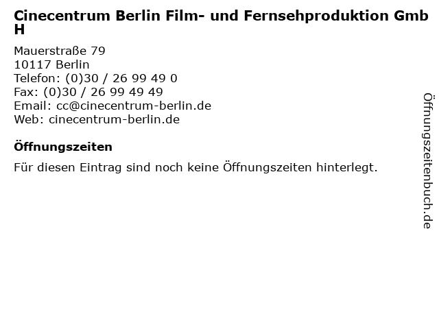 Cinecentrum Berlin Film- und Fernsehproduktion GmbH in Berlin: Adresse und Öffnungszeiten