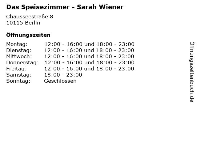 ᐅ öffnungszeiten Das Speisezimmer Sarah Wiener Chausseestraße