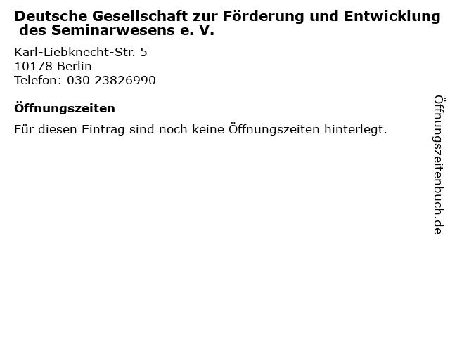 Deutsche Gesellschaft zur Förderung und Entwicklung des Seminarwesens e. V. in Berlin: Adresse und Öffnungszeiten
