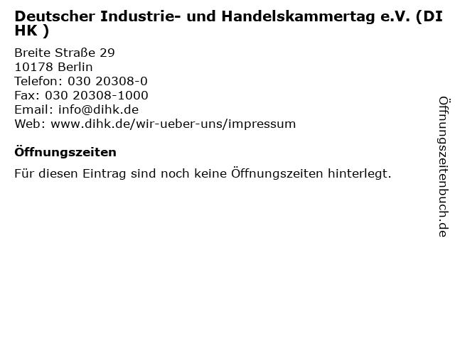 Deutscher Industrie- und Handelskammertag e.V. (DIHK ) in Berlin: Adresse und Öffnungszeiten