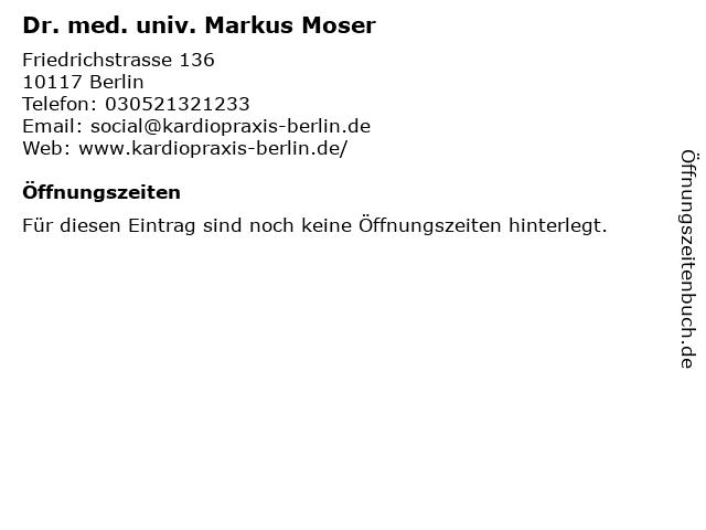Dr. med. univ. Markus Moser in Berlin: Adresse und Öffnungszeiten