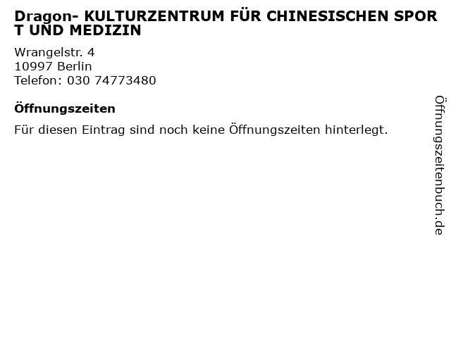 Dragon- KULTURZENTRUM FÜR CHINESISCHEN SPORT UND MEDIZIN in Berlin: Adresse und Öffnungszeiten