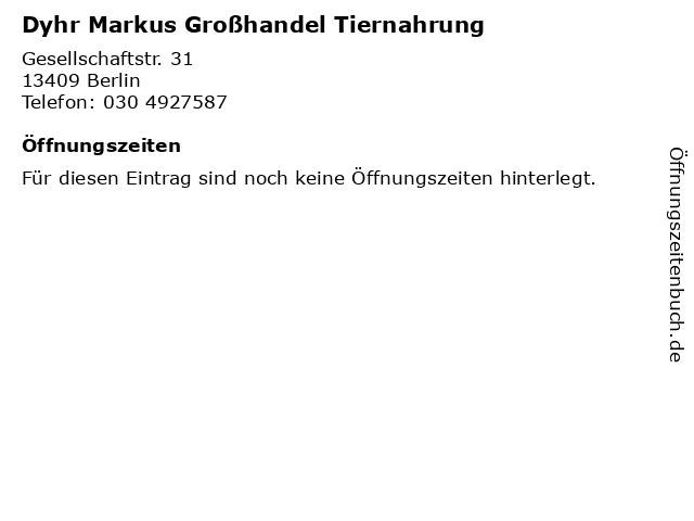 Dyhr Markus Großhandel Tiernahrung in Berlin: Adresse und Öffnungszeiten