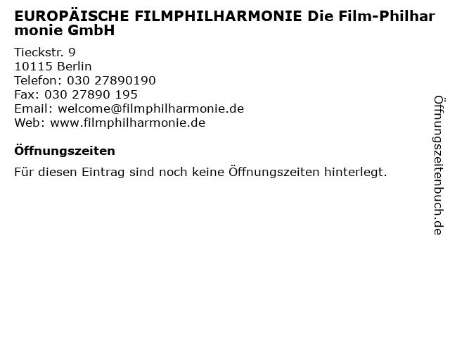 EUROPÄISCHE FILMPHILHARMONIE Die Film-Philharmonie GmbH in Berlin: Adresse und Öffnungszeiten