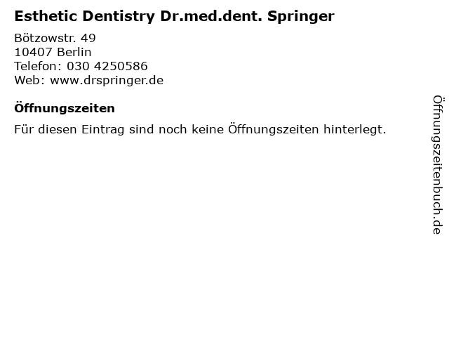 Esthetic Dentistry Dr.med.dent. Springer in Berlin: Adresse und Öffnungszeiten