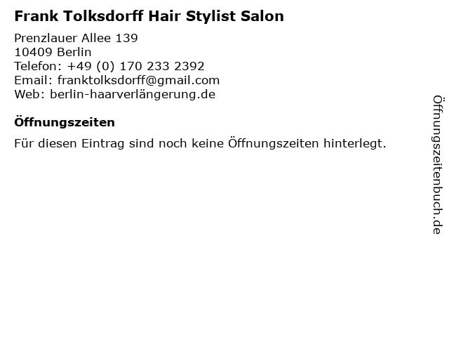 Frank Tolksdorff Hair Stylist Salon in Berlin: Adresse und Öffnungszeiten