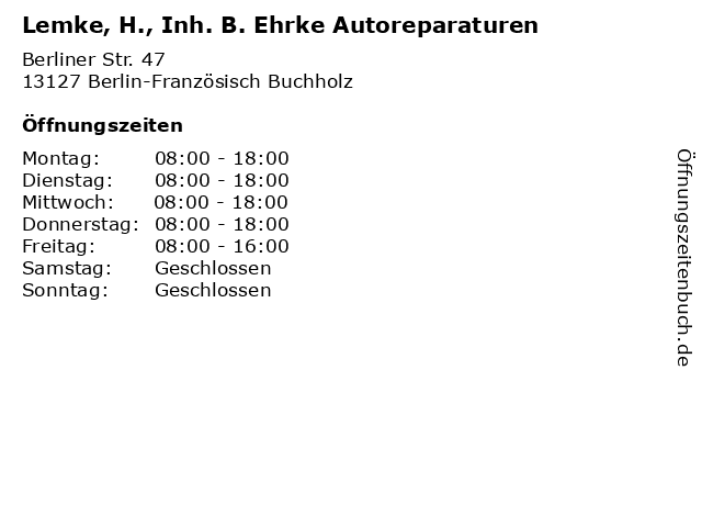 Lemke, H., Inh. B. Ehrke Autoreparaturen in Berlin-Französisch Buchholz: Adresse und Öffnungszeiten