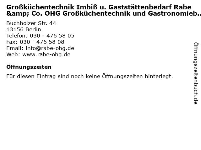 Großküchentechnik Imbiß u. Gaststättenbedarf Rabe & Co. OHG Großküchentechnik und Gastronomiebedarf in Berlin: Adresse und Öffnungszeiten