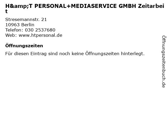 H&T PERSONAL+MEDIASERVICE GMBH Zeitarbeit in Berlin: Adresse und Öffnungszeiten