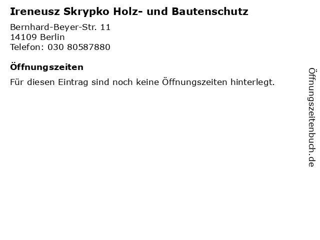 Ireneusz Skrypko Holz- und Bautenschutz in Berlin: Adresse und Öffnungszeiten