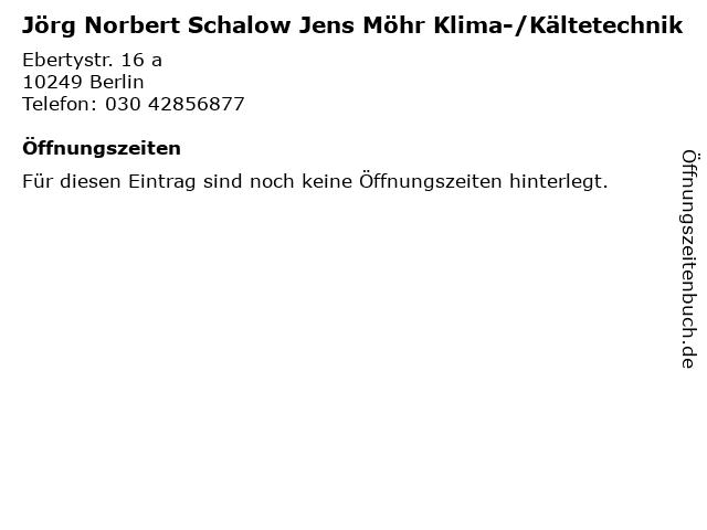Jörg Norbert Schalow Jens Möhr Klima-/Kältetechnik in Berlin: Adresse und Öffnungszeiten