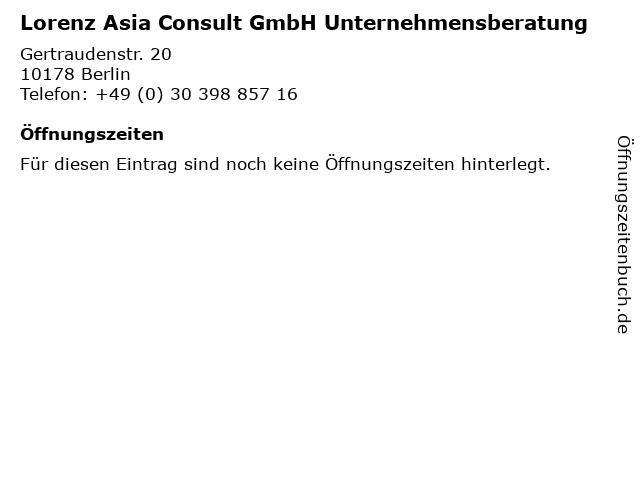 Lorenz Asia Consult GmbH Unternehmensberatung in Berlin: Adresse und Öffnungszeiten