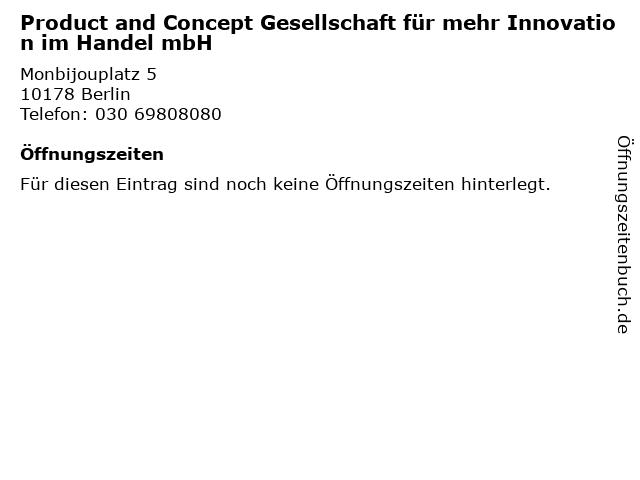 Product and Concept Gesellschaft für mehr Innovation im Handel mbH in Berlin: Adresse und Öffnungszeiten