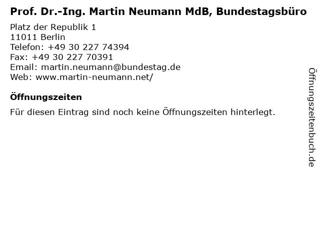 Prof. Dr.-Ing. Martin Neumann MdB, Bundestagsbüro in Berlin: Adresse und Öffnungszeiten