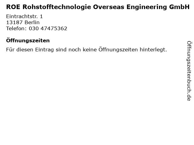 ROE Rohstofftechnologie Overseas Engineering GmbH in Berlin: Adresse und Öffnungszeiten