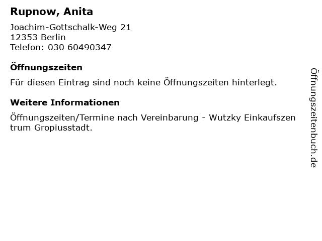 Rupnow, Anita in Berlin: Adresse und Öffnungszeiten