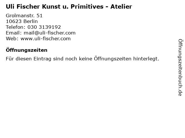 Uli Fischer Kunst u. Primitives - Atelier in Berlin: Adresse und Öffnungszeiten