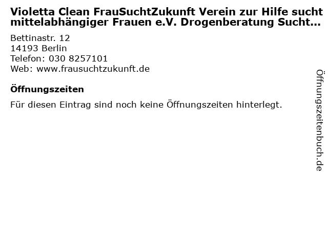 Violetta Clean FrauSuchtZukunft Verein zur Hilfe suchtmittelabhängiger Frauen e.V. Drogenberatung Suchtberatung in Berlin: Adresse und Öffnungszeiten
