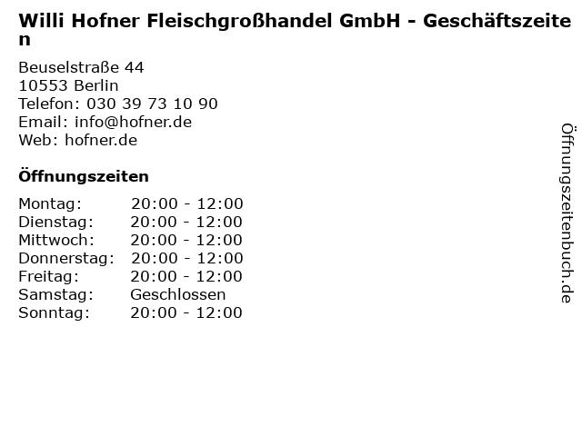 Willi Hofner Fleischgroßhandel GmbH - Geschäftszeiten in Berlin: Adresse und Öffnungszeiten