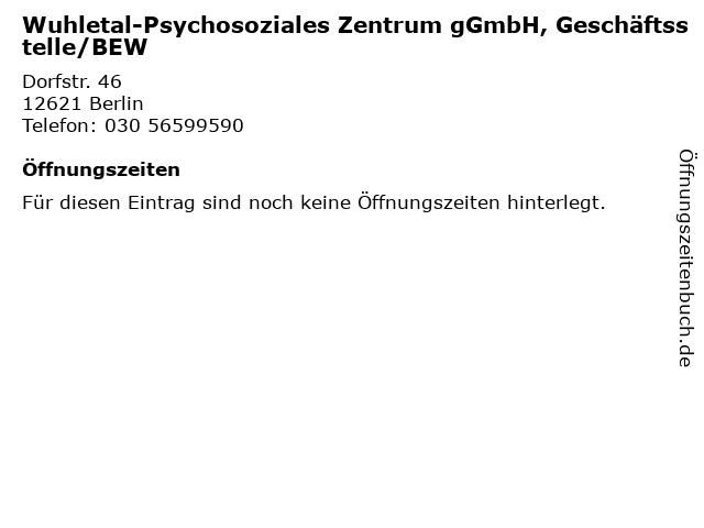 Wuhletal-Psychosoziales Zentrum gGmbH, Geschäftsstelle/BEW in Berlin: Adresse und Öffnungszeiten