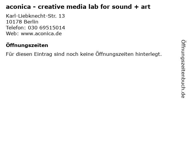 aconica - creative media lab for sound + art in Berlin: Adresse und Öffnungszeiten