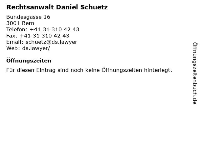 Rechtsanwalt Daniel Schuetz in Bern: Adresse und Öffnungszeiten