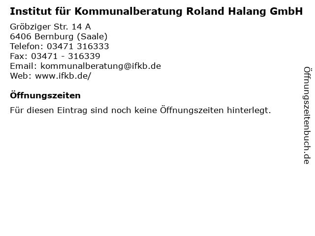 Institut für Kommunalberatung Roland Halang GmbH in Bernburg (Saale): Adresse und Öffnungszeiten