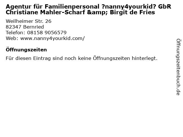 Agentur für Familienpersonal ?nanny4yourkid? GbR Christiane Mahler-Scharf & Birgit de Fries in Bernried: Adresse und Öffnungszeiten