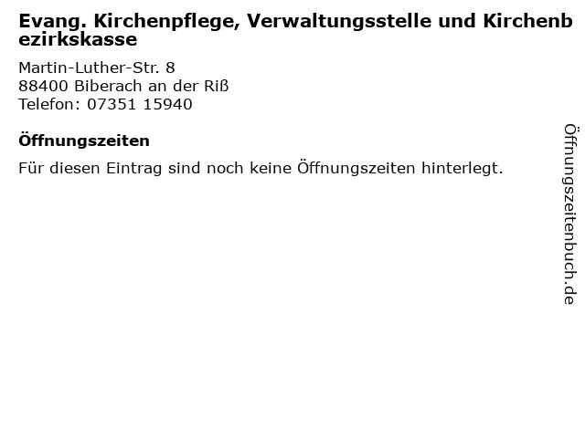 Evang. Kirchenpflege, Verwaltungsstelle und Kirchenbezirkskasse in Biberach an der Riß: Adresse und Öffnungszeiten
