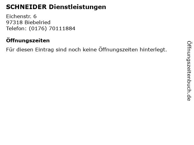 SCHNEIDER Dienstleistungen in Biebelried: Adresse und Öffnungszeiten