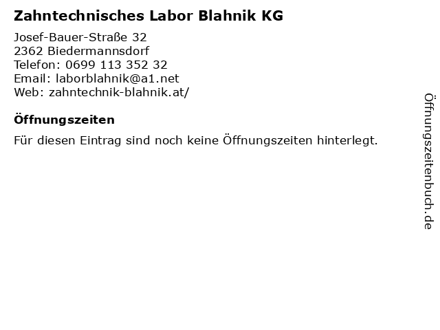 Zahntechnisches Labor Blahnik KG in Biedermannsdorf: Adresse und Öffnungszeiten