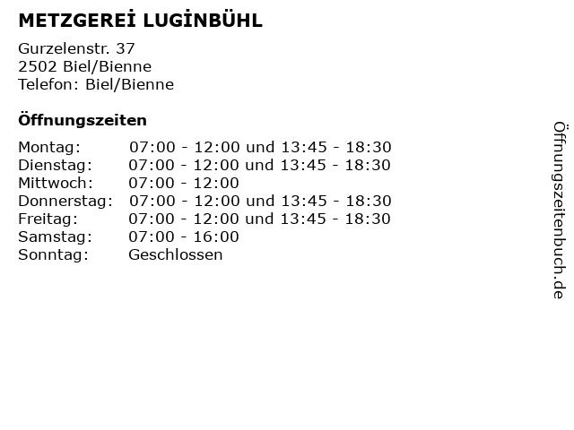 METZGEREİ LUGİNBÜHL in Biel/Bienne: Adresse und Öffnungszeiten