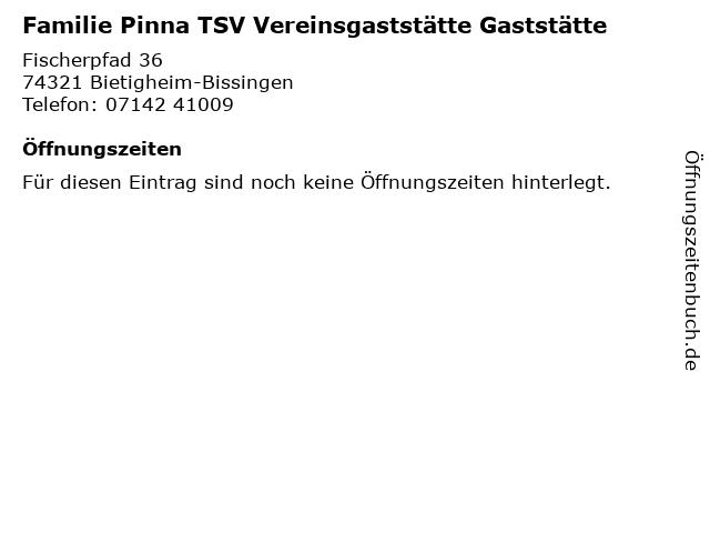 Familie Pinna TSV Vereinsgaststätte Gaststätte in Bietigheim-Bissingen: Adresse und Öffnungszeiten