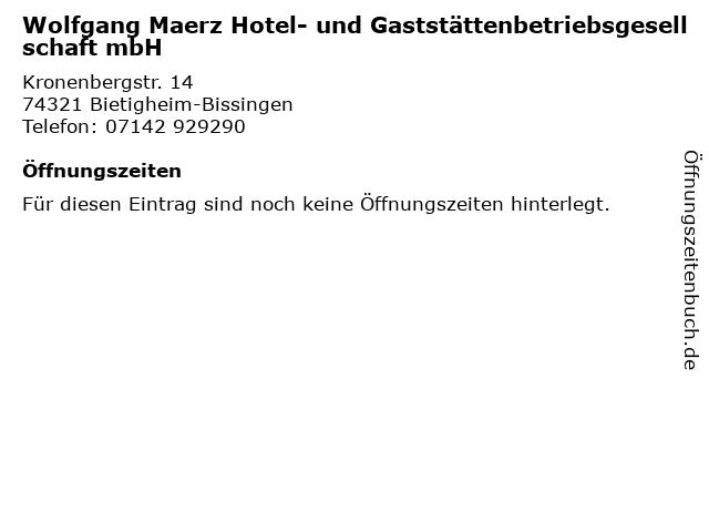 Wolfgang Maerz Hotel- und Gaststättenbetriebsgesellschaft mbH in Bietigheim-Bissingen: Adresse und Öffnungszeiten