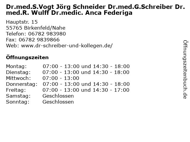 Dr.med.S.Vogt Jörg Schneider Dr.med.G.Schreiber Dr.med.R. Wulff Dr.medic. Anca Federiga in Birkenfeld/Nahe: Adresse und Öffnungszeiten