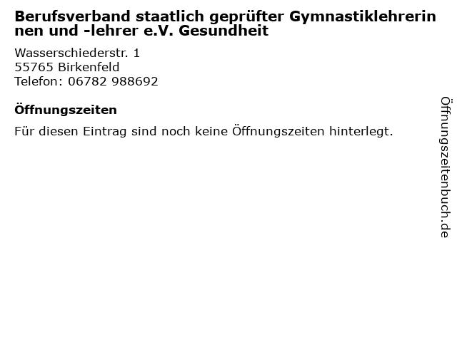 Berufsverband staatlich geprüfter Gymnastiklehrerinnen und -lehrer e.V. Gesundheit in Birkenfeld: Adresse und Öffnungszeiten