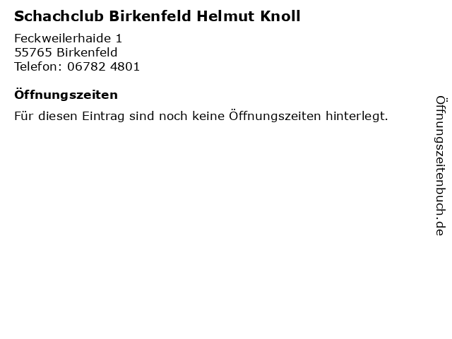 Schachclub Birkenfeld Helmut Knoll in Birkenfeld: Adresse und Öffnungszeiten