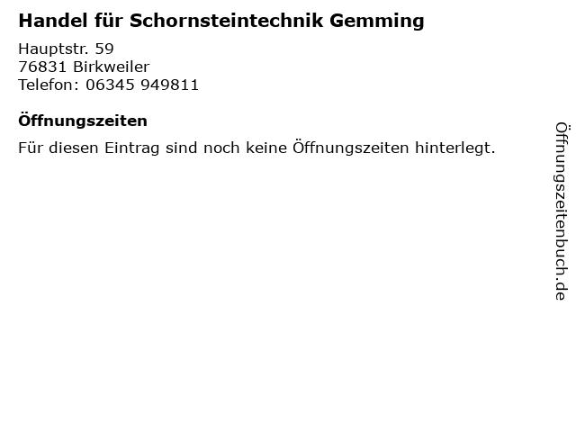 Handel für Schornsteintechnik Gemming in Birkweiler: Adresse und Öffnungszeiten