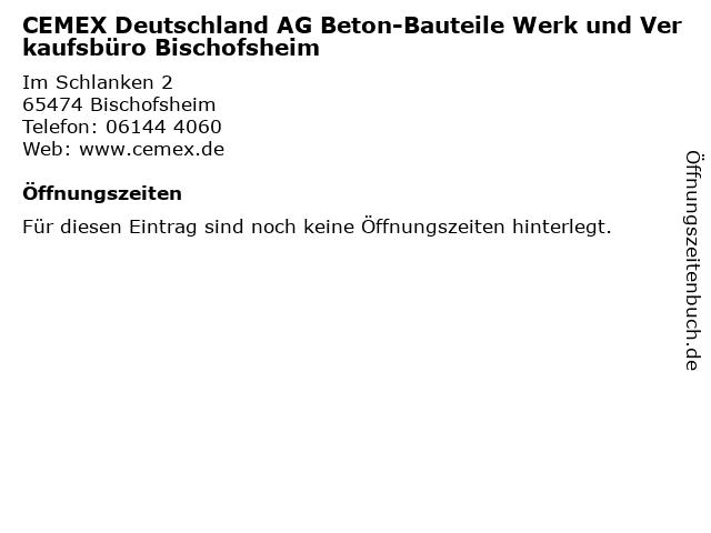 CEMEX Deutschland AG Beton-Bauteile Werk und Verkaufsbüro Bischofsheim in Bischofsheim: Adresse und Öffnungszeiten