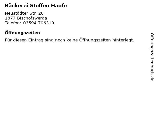 Bäckerei Steffen Haufe in Bischofswerda: Adresse und Öffnungszeiten