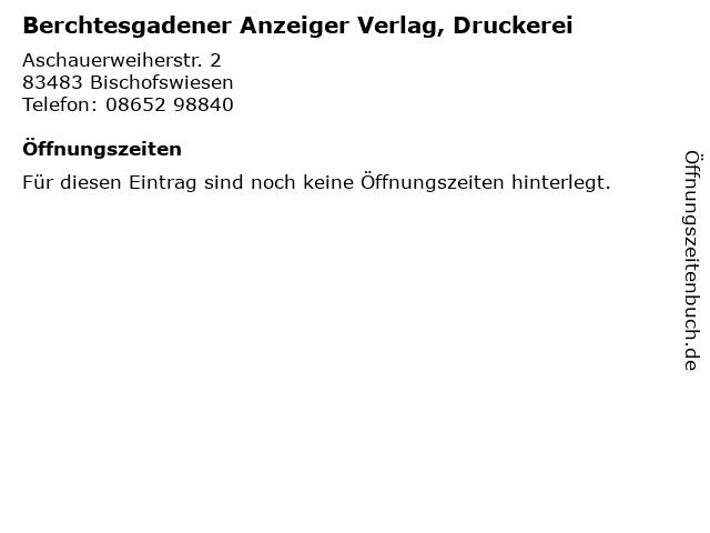 Berchtesgadener Anzeiger Verlag, Druckerei in Bischofswiesen: Adresse und Öffnungszeiten