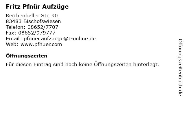 Fritz Pfnür Aufzüge in Bischofswiesen: Adresse und Öffnungszeiten