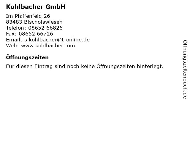 Kohlbacher GmbH in Bischofswiesen: Adresse und Öffnungszeiten