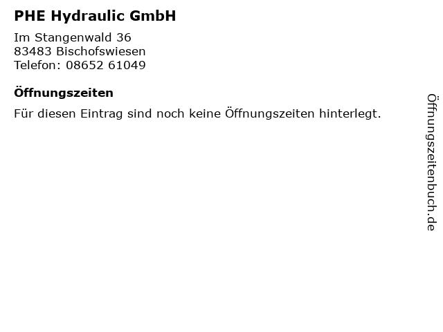 PHE Hydraulic GmbH in Bischofswiesen: Adresse und Öffnungszeiten