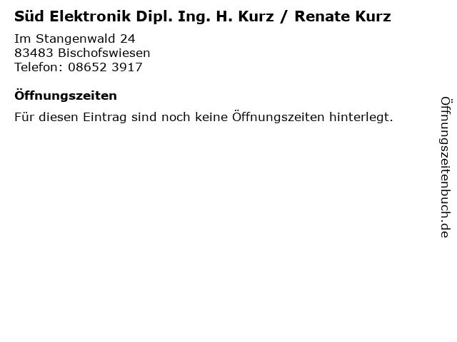 Süd Elektronik Dipl. Ing. H. Kurz / Renate Kurz in Bischofswiesen: Adresse und Öffnungszeiten