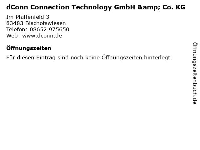 dConn Connection Technology GmbH & Co. KG in Bischofswiesen: Adresse und Öffnungszeiten